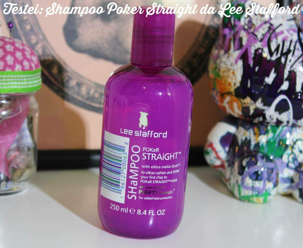 Resenha_Shampoo Lee Staford_Poker Straight_El Ropero_7