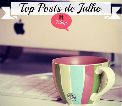 Top_posts_it blogs_Julho